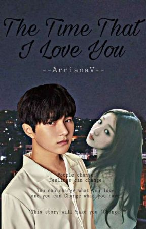 The Time That, I Love You by --ArrianaV--