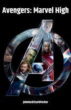 Avengers: Marvel High School (AU) by JohnlockStarkParker