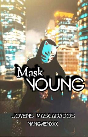 Mask Young - Jovens Mascarados by Yangwenxxx