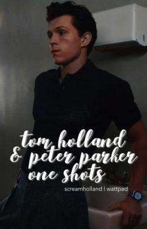 tom holland & peter parker fics by screamholland