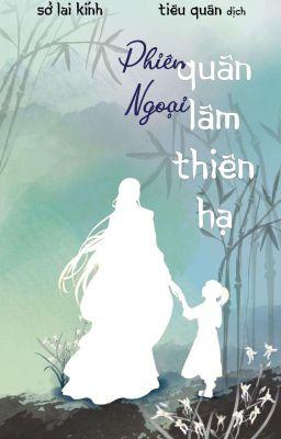 Quân Lâm Thiên Hạ [Huấn Văn] [Edit] [Quyển 4 + Phiên ngoại]