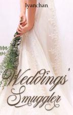 Weddings' Smuggler [END] oleh lyanchan