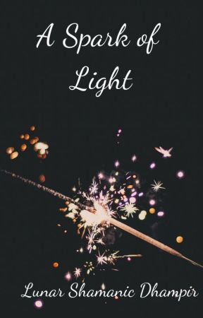 A Spark of Light by IncarnateOfDarkness