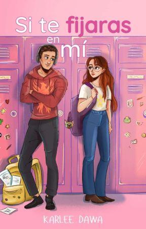 Si te fijaras en mí (COMPLETA) by karlee_dawa