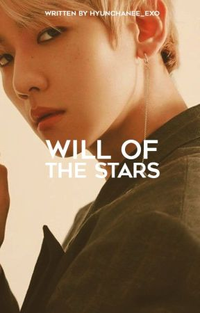 Will of the Stars ✔ by hyunchanee_exo