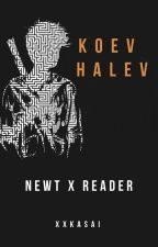 Koev Halev (Newt x Reader) by xxkasai