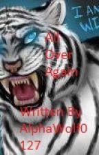 All Over Again (Wildcat x reader) by AlphaWolf0127