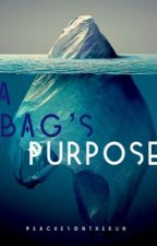 A Bag's Purpose by sPEACHlessness