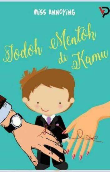 Jodoh Mentok di Kamu (Sudah Tersedia Dalam Bentuk Ebook)🌼 - missAnnoying -  Wattpad