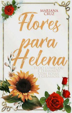 Flores para Helena [Conto] by MarihCruz