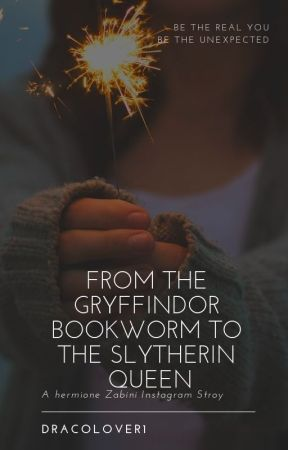 From The Gryffindor bookworm to the badass Slytherin Queen by Dracolover1