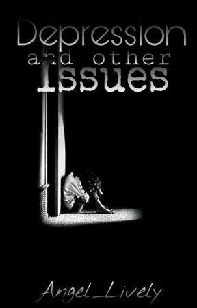 Depression And Other Issues  by SabrinaWonders