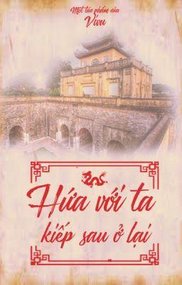 Đọc truyện Hứa Với Ta, Kiếp Sau Ở Lại [Full, Xuyên Không, Dã sử Việt] - ViVu