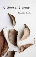 O poeta é Deus by ClaudiaAjala