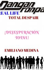 Danganronpa Real Life: Total Despair by RaiderMedina
