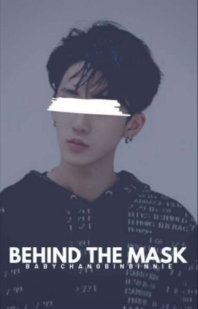 Behind The Mask (Changbin fanfic - Stray Kids) by babychangbinbinnie