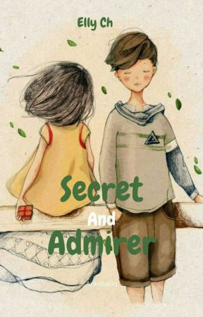 Secret And Admirer (End & Revisi)  by Raniyaangelicaros