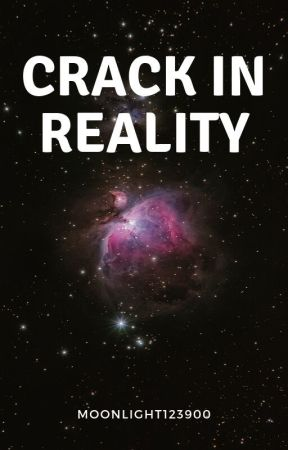 Crack in Reality by Moonlight123900