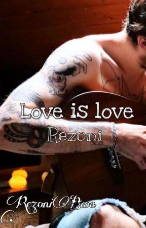 Love is Love ~ Rezoni by RezoniBam