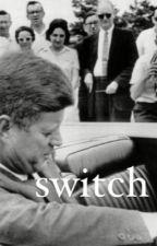 SWITCH by finleyjane2314