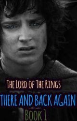 The Lord Of The Rings: There and Back Again Book 1 by Armin864