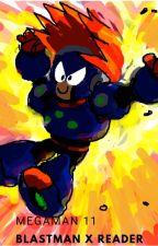 (Megaman 11) Blastman x reader by Rainbowz64