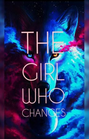 The Girl Who Changes by ShadowhunterNovak