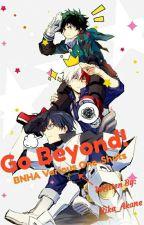 Go Beyond! BNHA x Reader Various Oneshots by Rika_Akane