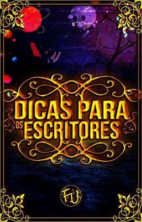 DICAS PARA OS ESCRITORES by FrancianyUmbuzeiro