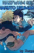 """►Nazywam się Naruto Uzumaki◄ [SasuNaru] [""""Pońta"""" Sequel] by Rerget"""
