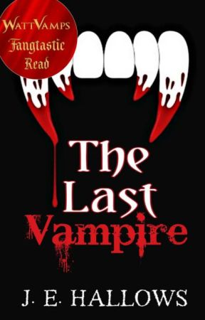 The Last Vampire  by JEHallows