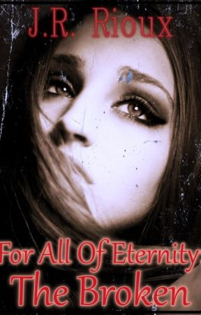 For All Of Eternity: The Broken by AlteredStateOfMind