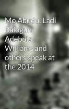 Mo Abudu, Ladi Balogun, Adebola Williams and others speak at the 2014 by LadiBalogun01