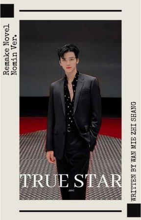 "NOMIN/CASMIN Ver. ★ ""TRUE STAR""  (NOVEL TRANSLATED - REMAKE)  by dinjavenue"