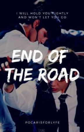 End Of The Road // OngNiel  by pocarisforlyfe