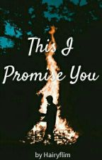 This I Promise You by Jagiyabrad