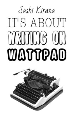 It's About Writing on Wattpad by kirskey