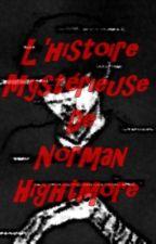 l'histoire mystérieuse de Norman Hightmore by Vapiress13
