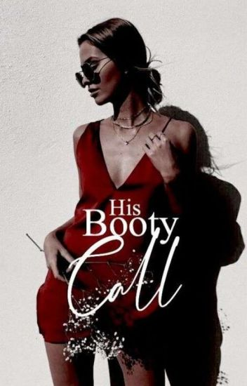 His booty call ✔️