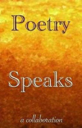 Poetry Speaks by goodyarns