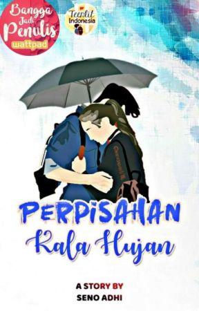 Perpisahan Kala Hujan [Completed] ✔ by senoadhi97