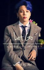 Trapped 2 : Let Go || PJM  by jeontaenation