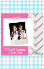 I don't wanna love you by SkylerLiu