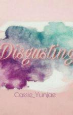 DISGUSTING by Cassie_YunJae