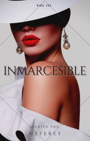 INMARCESIBLE (Vol 3) by Nefe_ret