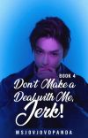 Don't make a Deal with Me, Jerk! (Book 4) cover