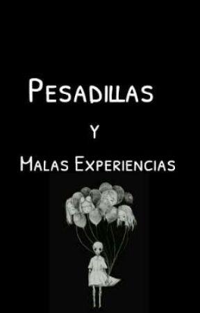 Pesadillas y Malas Experiencias by LaDemons