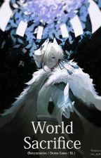 World Sacrifice (Reincarnation/BL) by rein_sky877