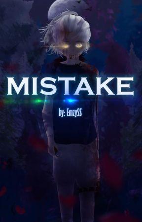 『 Mistake 』 by JustMistemus
