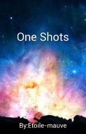 One Shots by Etoile-mauve